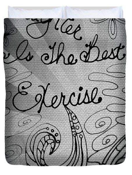 Laughter Is The Best Exercise Duvet Cover