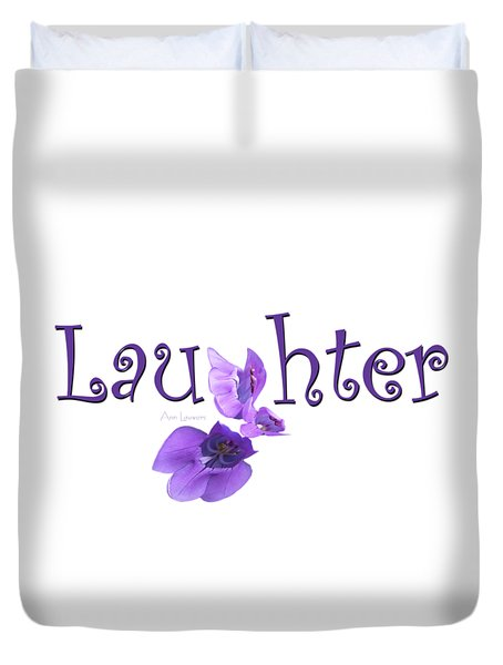 Laughter Shirt Duvet Cover by Ann Lauwers
