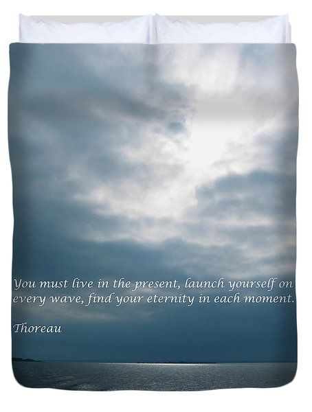 Launch Yourself On Every Wave Duvet Cover