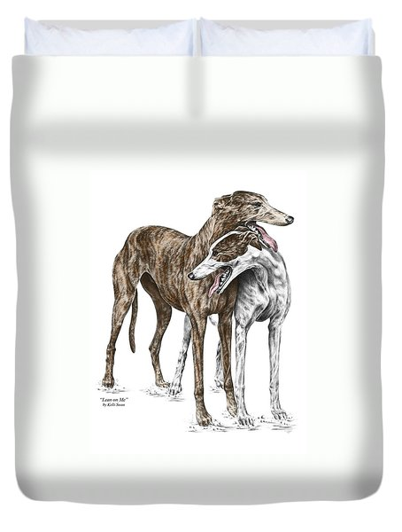 Lean On Me - Greyhound Dogs Print Color Tinted Duvet Cover by Kelli Swan