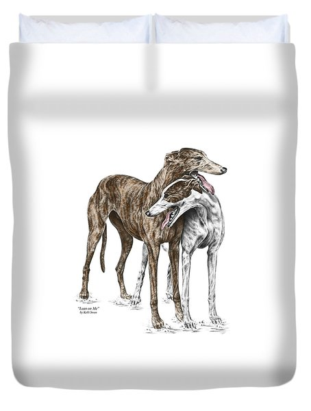 Lean On Me - Greyhound Dogs Print Color Tinted Duvet Cover