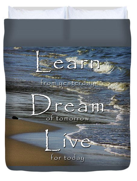 Learn, Dream, Live Duvet Cover