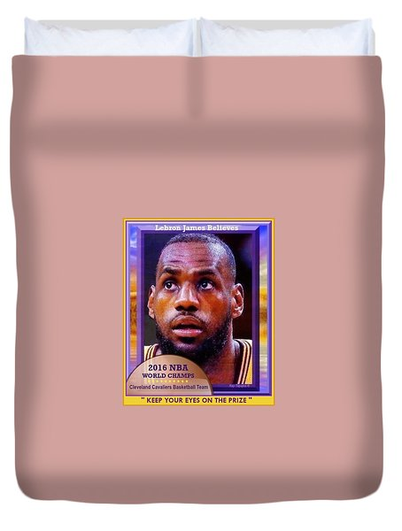 Lebron James Believes Duvet Cover by Ray Tapajna