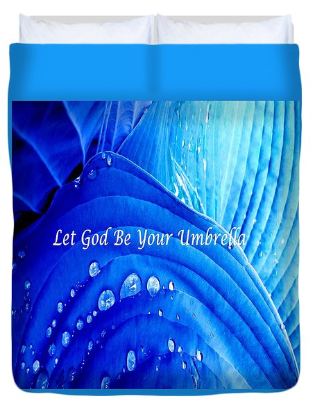 Let God Be Your Umbrella Duvet Cover