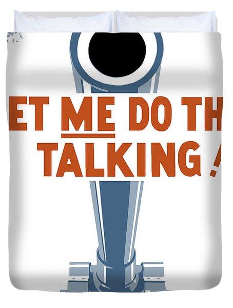 Let Me Do The Talking Duvet Cover