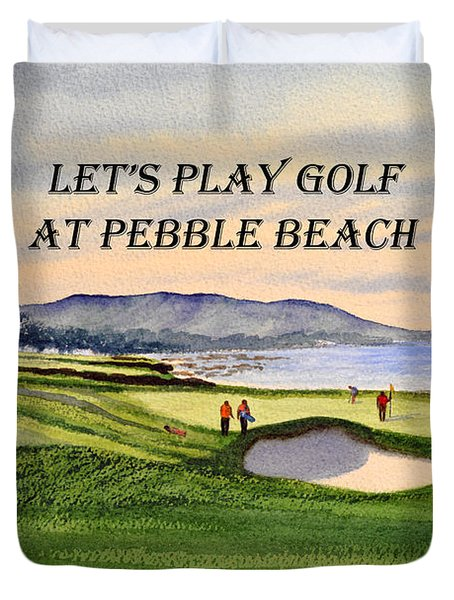 Let-s Play Golf At Pebble Beach Duvet Cover by Bill Holkham