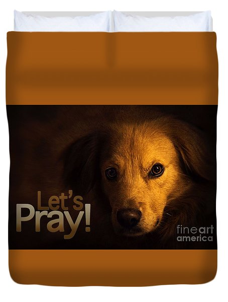 Duvet Cover featuring the digital art Let Us Pray-3 by Kathy Tarochione