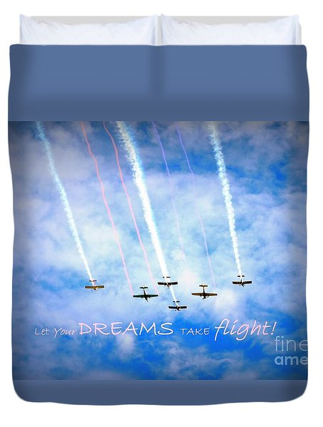 Duvet Cover featuring the photograph Let Your Dreams Take Flight by Shelia Kempf