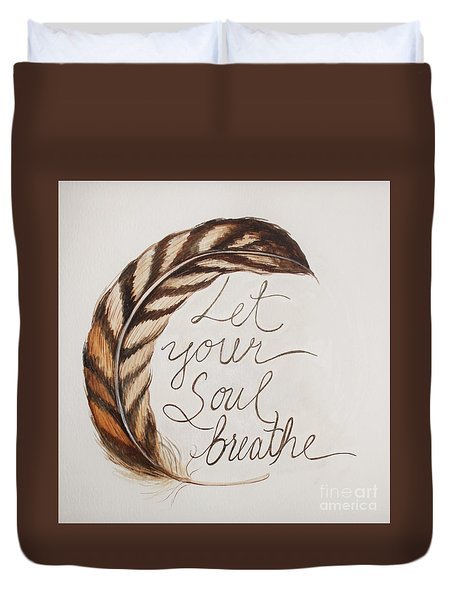 Let Your Soul Breathe Duvet Cover by Elizabeth Robinette Tyndall
