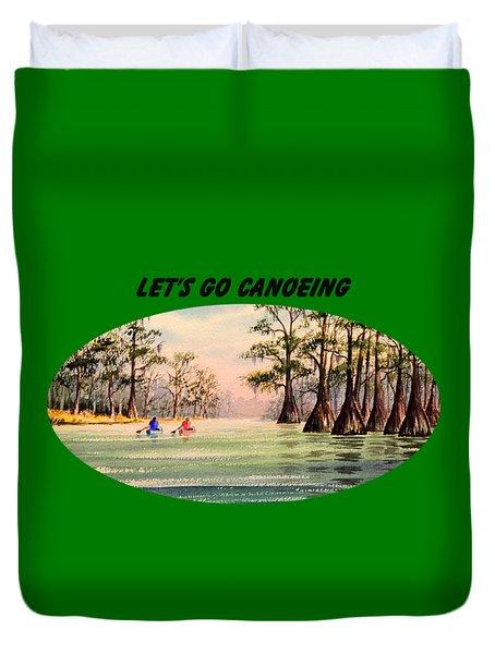 Let's Go Canoeing Duvet Cover by Bill Holkham