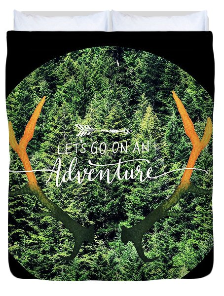 Let's Go On An Adventure Duvet Cover by Robin Dickinson