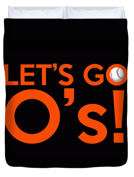 Let's Go O's Duvet Cover