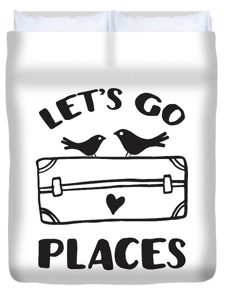Let's Go Places Travel Typography Quote Duvet Cover