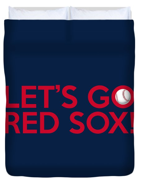Let's Go Red Sox Duvet Cover
