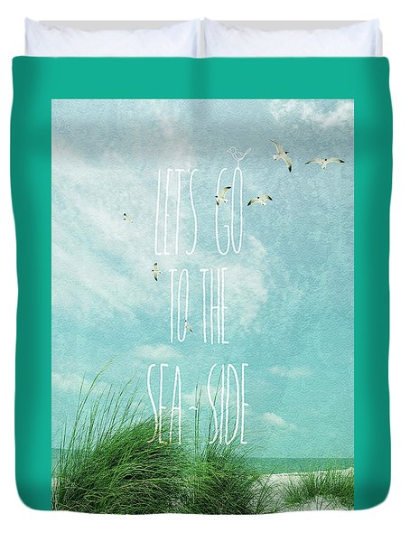 Duvet Cover featuring the photograph Let's Go To The Sea-side by Jan Amiss Photography