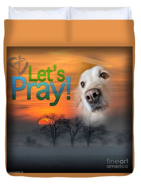 Duvet Cover featuring the digital art Let's Pray by Kathy Tarochione