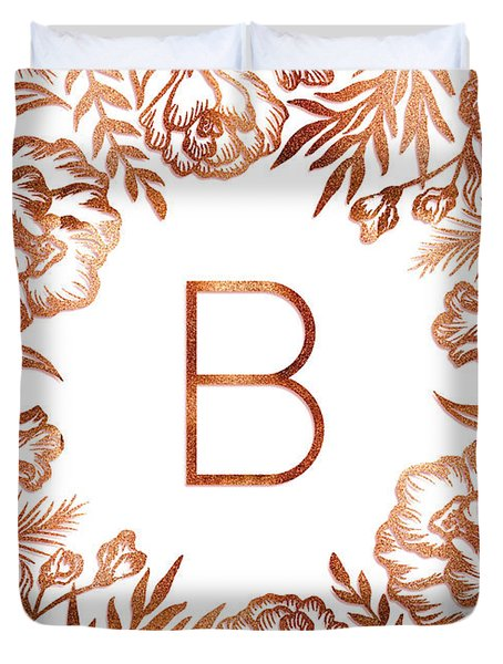 Letter B - Rose Gold Glitter Flowers Duvet Cover