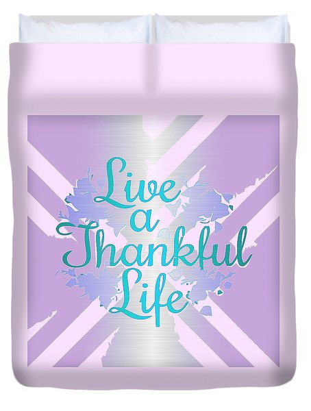 Live A Thankful Life Duvet Cover
