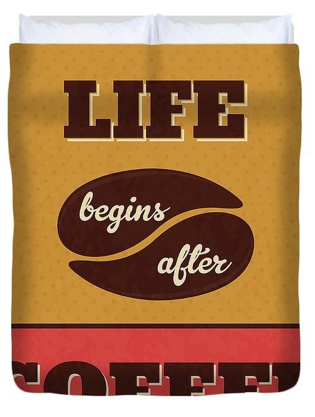 Life Begins After Coffee Duvet Cover