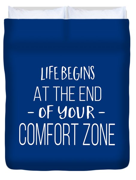 Life Begins At The End Of Your Comfort Zone Tee Duvet Cover