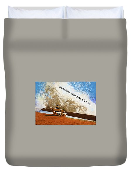 Life Hits You Greeting Card Duvet Cover