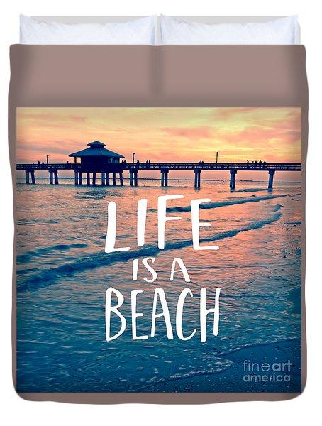 Life Is A Beach Tee Duvet Cover