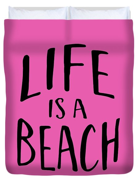 Life Is A Beach Words Black Ink Tee Duvet Cover