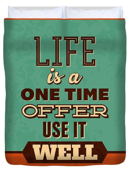 Life Is A One Time Offer Duvet Cover