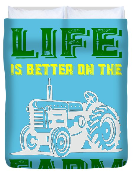 Life Is Better On The Farm Tee Duvet Cover
