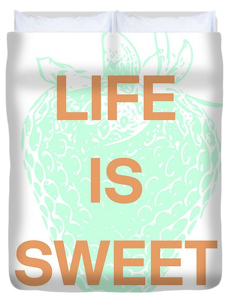 Life Is Sweet- Art By Linda Woods Duvet Cover