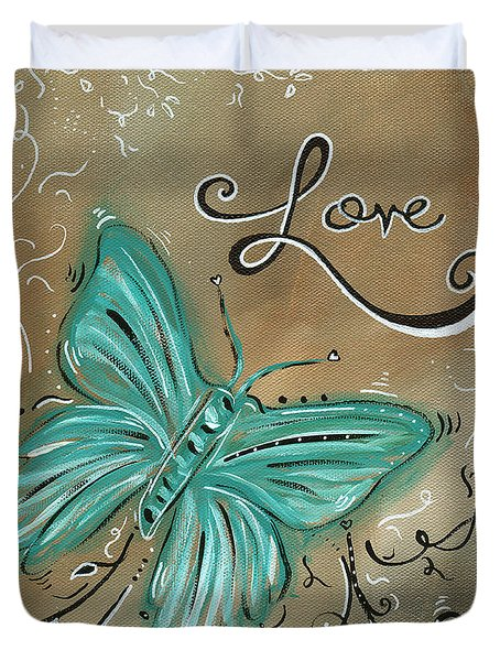 Live And Love Butterfly By Madart Duvet Cover by Megan Duncanson