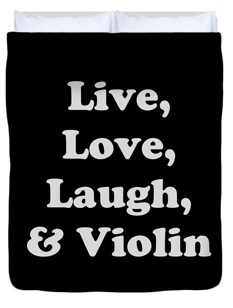 Live Love Laugh And Violin 5612.02 Duvet Cover
