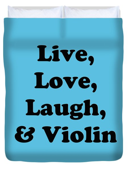 Live Love Laugh And Violin 5613.02 Duvet Cover