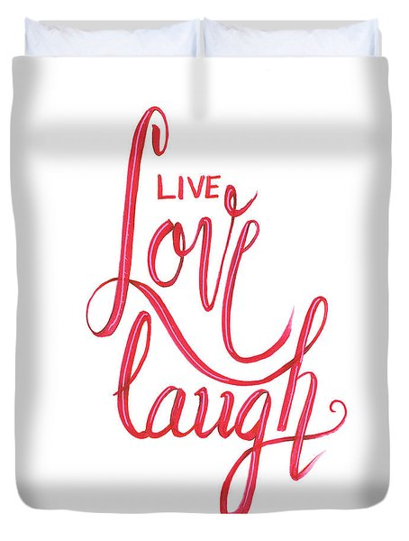 Duvet Cover featuring the drawing Live Love Laugh by Cindy Garber Iverson