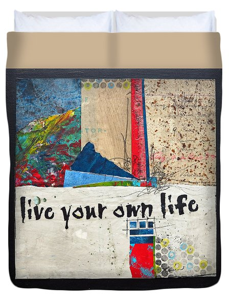 Live Your Own Life Duvet Cover