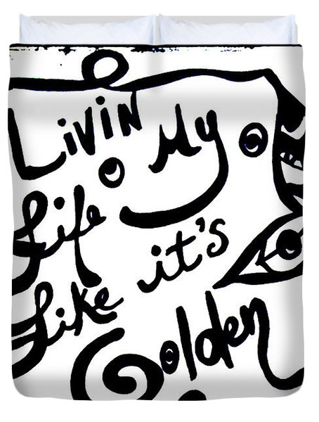 Livin My Life Like It's Golden Duvet Cover