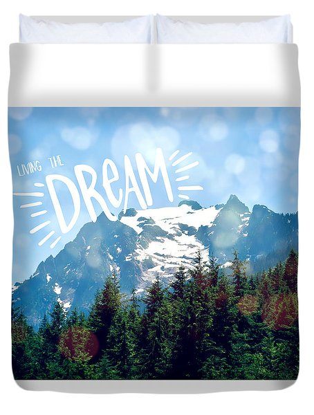 Living The Dream Duvet Cover by Robin Dickinson