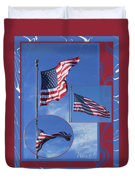 Long May She Wave - American Flag Photo Ensemble W-text And Borders Duvet Cover