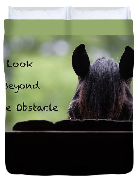 Look Beyond The Obstacle Duvet Cover