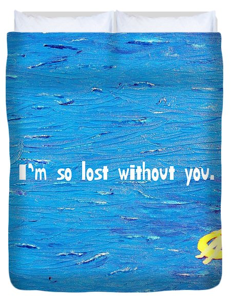 Lost Without You Greeting Card Duvet Cover