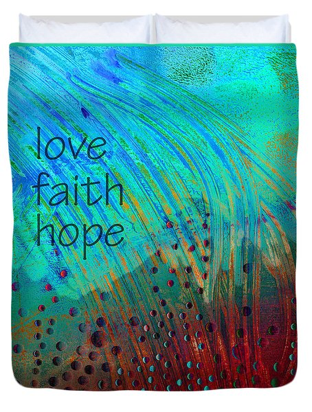 Love Faith Hope  Duvet Cover