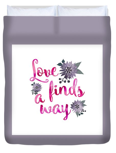 Love Finds A Way Duvet Cover by Carter Jones