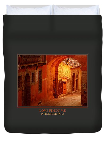 Love Finds Me Wherever I Go Duvet Cover by Donna Corless