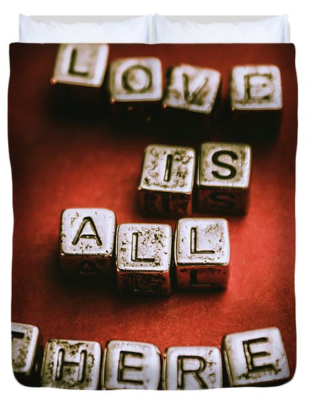 Love Is All There Is Duvet Cover