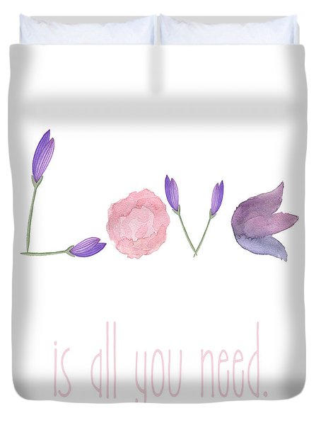 Love Is All You Need Duvet Cover