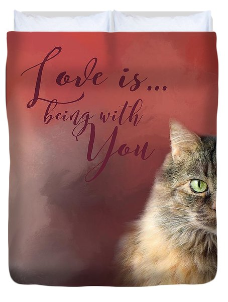 Love Is Being With You Duvet Cover