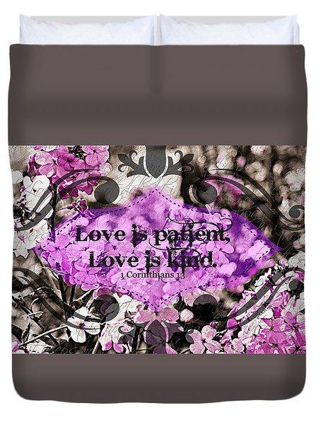 Love Is Patient Duvet Cover