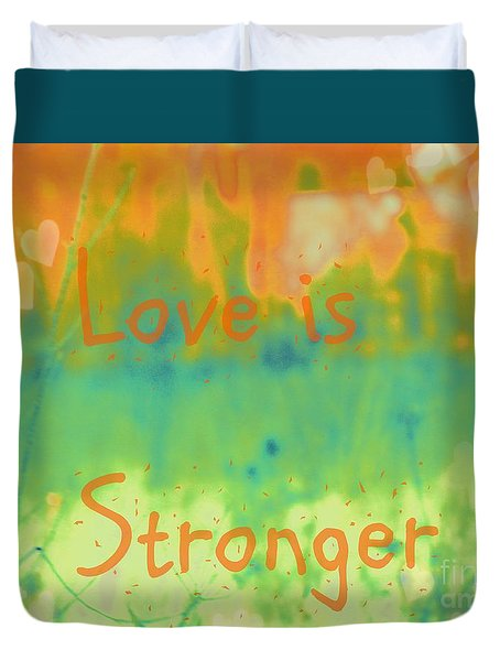 Duvet Cover featuring the photograph Love Is Stronger by France Laliberte