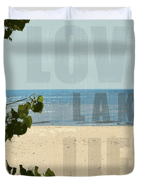 Duvet Cover featuring the photograph Love Lake Life by Michelle Calkins