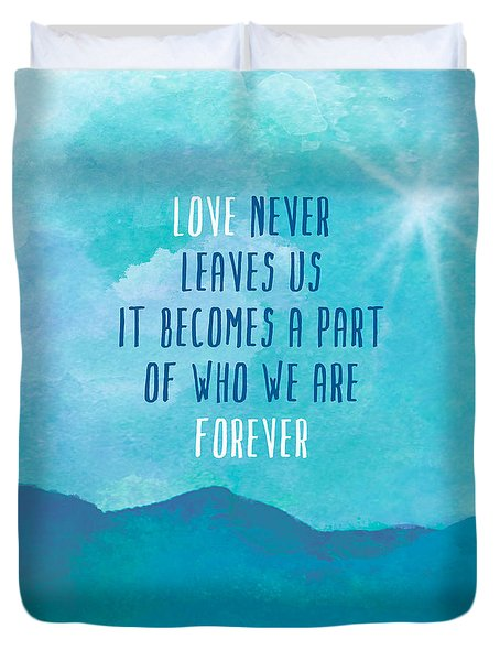 Love Never Leaves Duvet Cover